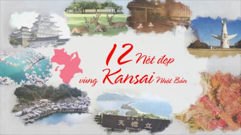 12 nét đẹp vùng Kansai Nhật Bản