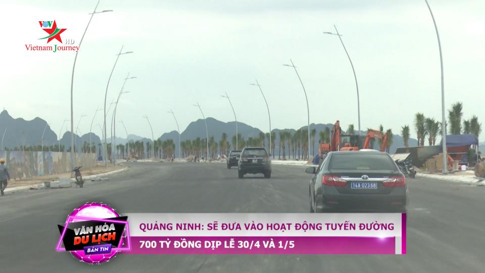 Quảng Ninh sẽ đưa vào hoạt động tuyến đường 700 tỷ đồng dịp lễ 30/4 và 1/5