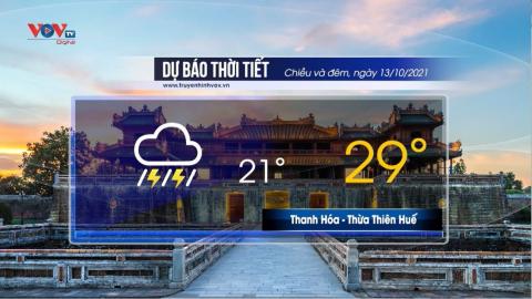 Dự báo thời tiết chiều và đêm ngày 13/10/2021   Trung Bộ có nơi mưa rất to và dông