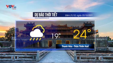 Dự báo thời tiết đêm 21/10 và ngày 22/10/2021 | Bắc Bộ có mưa vài nơi