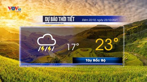 Dự báo thời tiết đêm 22/10 và ngày 23/10/2021 | Tây Bắc Bộ có mưa rào và dông rải rác