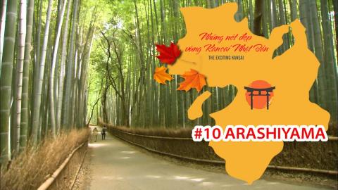 Những Nét Đẹp Vùng Kansai Nhật Bản: Arashiyama
